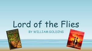 lord of the flies by william golding the author william golding  1 lord of the flies by william golding