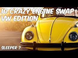 Vw Engine Swap Compatibility Chart 10 Crazy Engine Swaps Volkswagen Edition Youtube