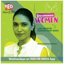 Uncommon Women with Gayatri Rangachari Shah