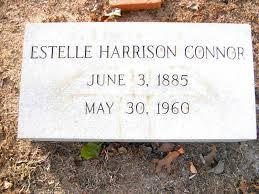 Estelle Harrison Connor (1885-1960) - Find A Grave Memorial