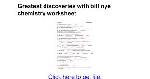 Greatest discoveries with bill nye chemistry worksheet - Google Docs