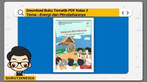 Bisa menjaga ketersediaan energi 2. Download Buku Tematik Pdf Kelas 3 Tema 6 Energi Dan Perubahannya