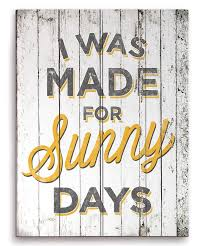 sunny day home office. u0027i was made for sunny daysu0027 wall sign i need this cadeevery morning hear his sweet little voice day home office