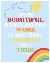 Beautiful Dreams Quotes Best Of Dream Quotes Dream Beautiful Dreams And Then Work To Make Those