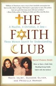 The Faith Club: A Muslim, A Christian, A Jew-Three Women Search For  Understanding: Ranya Idliby, Suzanne Oliver, Priscilla Warner:  9780743290487 - Christianbook.com