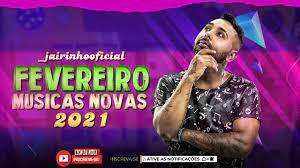 JAIRINHO | FEVEREIRO 2021 ATUALIZADO - Variados - Sua Música