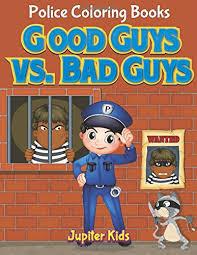 good guys vs bad guys police coloring books jupiter kids 9781683052258 amazon books