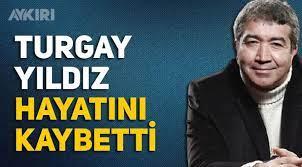Turgay Yıldız hayatını kaybetti! Turgay Yıldız kimdir - Medya - AYKIRI  haber sitesi