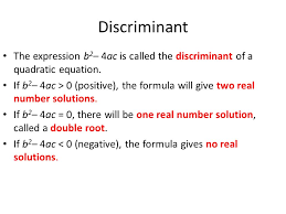discriminant the expression b 2 4ac is called the discriminant of a quadratic equation