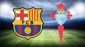 بث مباشر برشلونة ضد سيلتا فيجو اليوم في الدوري الاسباني | في العارضة -  الريادة نيوز