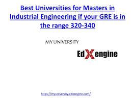 Best Universities For Ms In Industrial Engineering With Gre