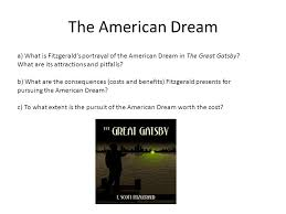"the great gatsby"" expository essay the american dream a what is  the american dream a what is fitzgerald s portrayal of the american dream in the great"