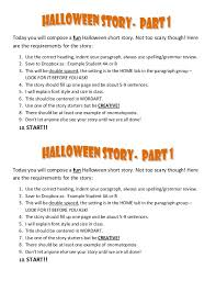 halloween story instructions today you will compose a fun halloween short story not too scary though