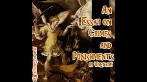 an essay on crimes and punishments by cesare beccaria voltaire  an essay on crimes and punishments by cesare beccaria voltaire audiobook