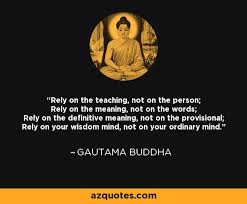 definitive meaning. rely on the teaching, not person; meaning, definitive meaning