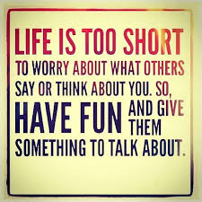 Fun Quotes About Life Simple Life Is Too Short And Have Fun Quote Amo