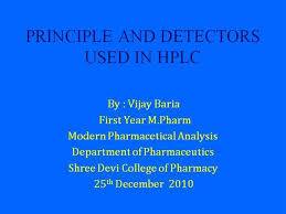 Hplc Principle Principle And Detectors Used In Hplc Authorstream