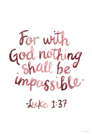 For With God Nothing Shall Be Impossibleluke 137 Lds