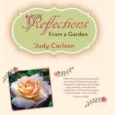 Reflections from a Garden: Carlson, Judy: 9781626469099: Amazon.com: Books