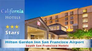hilton garden inn san francisco airport north south san francisco hotels california