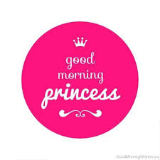 Good Morning Princess Quotes
