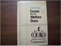 essays on the welfare state by titmuss richard m abebooks essays on the welfare state titmuss richard m