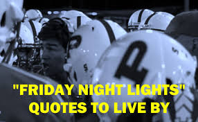 Friday Night Lights Quotes New 48 'Friday Night Lights' Quotes To Live By