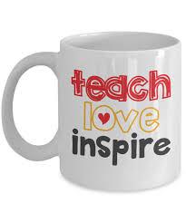 Amazoncom Teach Love Inspire Teachers Inspiration Quotes Coffee