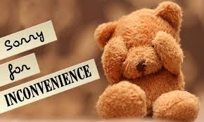Image result for sorry for the inconvenience