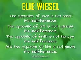 Elie Wiesel Opposite Quotes | Inspiration Boost | Inspiration ... via Relatably.com