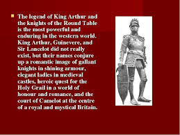 historical background arthur is a fabled british king figured in many legends the scarce historical background to arthur is found in the works of nennius