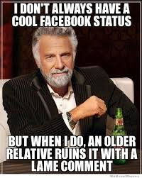 I Don't Always Have A Cool Facebook Status | WeKnowMemes via Relatably.com