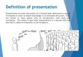 definition of presentation presentations are brief discussions of  definition of presentation presentations are brief discussions of a focused topic delivered to a group of