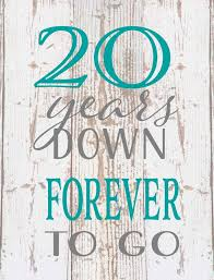 Twenty 40 Years Down Forever Any Year To Go Wood Sign Canvas Photo Adorable Quotes About 20 Years Of Marriage