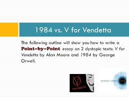 compare and contrast essays introduction what is a compare v for vendetta the following outline will show you how to write a point by point essay