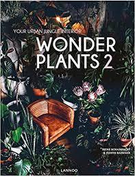 <b>Wonder Plants 2</b>: Your Urban Jungle Interior: Irene Schampaert ...