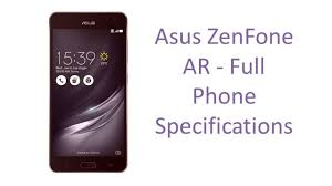 Asus ZenFone AR - Full Specifications, Features, Price, Specs and ...