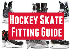 How To Properly Fit Hockey Skates Hockey Skate Fitting Guide