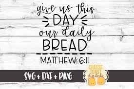 This design is perfect for home decor! Give Us This Day Our Daily Bread Svg Free And Premium Svg Files Cheese Toast Digitals