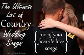 Wedding Song Playlist The Ultimate List Of Country Wedding Songs Seeing Sunshine