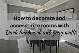 decorating with dark hardwood and gray walls