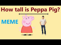 How Tall Is Peppa Pig Meme How Tall Is Daddy Pig Youtube