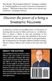 the synergetic follower changing our world out being the the synergetic follower changing our world out being the leader amazon co uk kurt madden kris madden 9781463684440 books