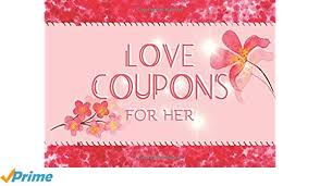 Love Coupons For Her 25 Romantic Coupons For Her Pleasure