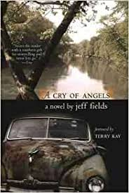 A Cry of Angels: A Novel (Brown Thrasher Books Ser.): Jeff Fields:  9780820328485: Amazon.com: Books