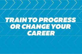 How To Change Career Train To Progress Or Change Your Career