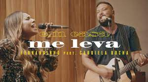 Fernandinho - Me Leva | Feat Gabriela Rocha
