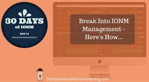 How To Get Into Management Ionm Manager 7 Ways To Get Into Neuromonitoring Management