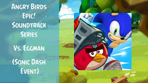 Angry Birds Epic Soundtrack | Vs. Eggman (Sonic Dash Event)