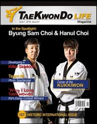 tae kwon do life magazine grandmaster byung sam choi and  tae kwon do life magazine 2016 grandmaster byung sam choi and hanul choi issue get your digital copy